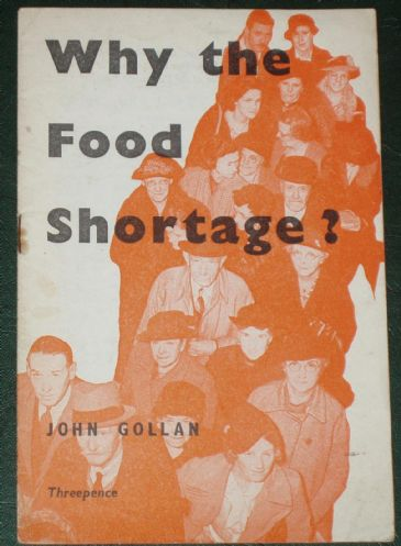 Why the Food Shortages! by John Gollan